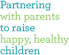 Partnering with Parents to raise happy, healthy children